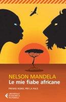 Le mie fiabe africane - Nelson Mandela