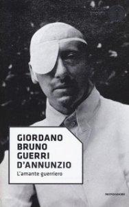 Copertina di 'D'Annunzio. L'amante guerriero'
