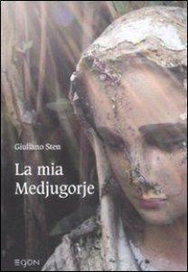 Copertina di 'La mia Medjugorje'