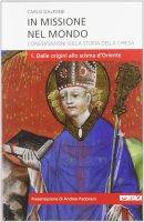 In missione nel mondo. Conversazioni sulla storia della Chiesa - Dalpane Carlo