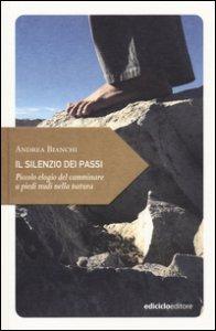 Copertina di 'Il silenzio dei passi. Piccolo elogio del camminare a piedi nudi nella natura'