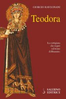 Teodora - Ravegnani Giorgio