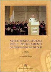 Copertina di 'Arte e Beni Culturali negli Insegnamenti di Giovanni Paolo II'