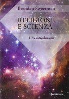Religione e scienza - Sweetman Brendan