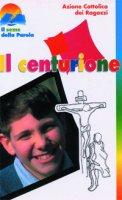 Il Centurione. La Lectio divina proposta ai ragazzi - Azione Cattolica Ragazzi