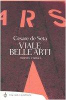 Viale Belle Arti. Maestri e amici - De Seta Cesare