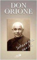 Don Orione. Intervista verità