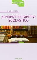 Elementi di diritto scolastico - Falanga Mario