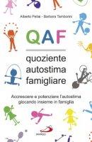 QAF. Quoziente autostima famigliare - Alberto Pellai, Barbara Tamborini