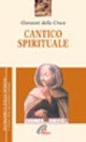 Cantico spirituale - Della Croce Giovanni