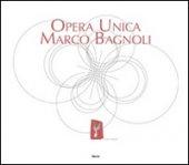 Opera unica. Marco Bagnoli. Ediz. illustrata. Con DVD