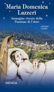 Copertina di 'Maria Domenica Lazzeri. Immagine vivente della passione di Cristo'