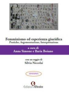 Copertina di 'Femminismo ed esperienza giuridica. Pratiche, argomentazione, interpretazione'