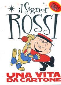 Copertina di 'Il Signor Rossi. Una vita da cartone (4 Dvd)'