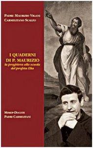 Copertina di 'I quaderni di p. Maurizio. La preghiera alla scuola del profeta Elia'