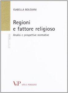 Copertina di 'Regioni e fattore religioso. Analisi e prospettive normative'