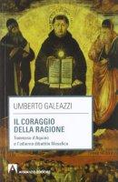 Il coraggio della ragione - Umberto Galeazzi