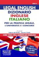 Legal English - Dizionario Inglese Italiano - Per la pratica legale, l'università e i concorsi - Federico del Giudice, Giovanni Ciotola