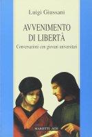Avvenimento di libertà. Conversazioni con giovani universitari - Giussani Luigi