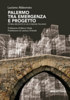 Palermo tra emergenza e progetto. Storia recente di un comune italiano - Abbonato Luciano