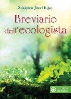 Breviario dell'ecologista. - Zdzis?aw J. Kijas