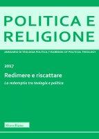 Politica e Religione. 2017: Redimere e riscattare. La redemptio tra teologia e politica.