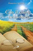 Con il cuore nella storia - Domenico jr. Agasso