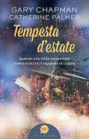 Tempesta d'estate - Gary Chapman , Catherine Palmer
