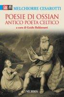 Poesie di Ossian. Antico poeta celtico - Cesarotti Melchiorre