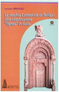 Copertina di 'La vecchia Cattedrale di Terlizzi: una ricostruzione «lignea» in scala'