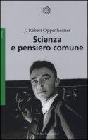 Scienza e pensiero comune - Oppenheimer Robert J.