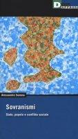 Sovranismi. Stato, popolo e conflitto sociale - Somma Alessandro
