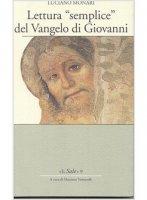 Lettura «semplice» del Vangelo di Giovanni - Luciano Monari