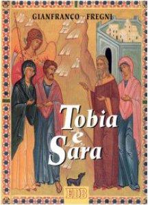 Copertina di 'Tobia e Sara. Itinerario di fede per giovani sposi'
