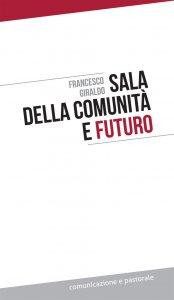 Copertina di 'Sala della comunità e futuro'