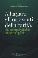 Allargare gli orizzonti della carità - Cecilia Costa, Emanuele Bilotti