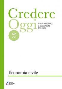 Copertina di 'Credereoggi vol.242 -  Economia civile'