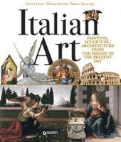 Italian art. Painting, sculpture, architecture from the origins to the present day - Fossi Gloria, Reiche Mattia, Bussagli Marco