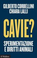 Cavie? - Gilberto Corbellini, Chiara Lalli
