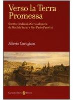 Verso la terra promessa - Alberto Caviglion