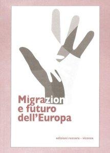 Copertina di 'Migrazioni e futuro dell'Europa'