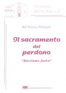Copertina di 'Il sacramento del perdono. Facciamo festa'