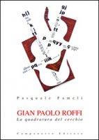 Gian Paolo Roffi. La quadratura del cerchio - Fameli Pasquale