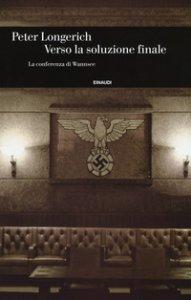 Copertina di 'Verso la soluzione finale. La conferenza di Wannsee'