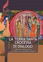 La Terra Santa crocevia di dialogo