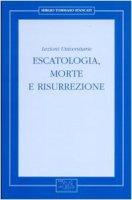 Escatologia, morte e risurrezione. Lezioni universitarie - Stancati Sergio T.