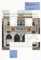Venezia. Cinema teatro Italia. Restauro e riuso. Ediz. illustrata
