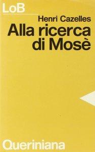 Copertina di 'Alla ricerca di Mosè'