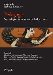 Copertina di 'Pedagogie. Sguardi plurali sul sapere dell'educazione'