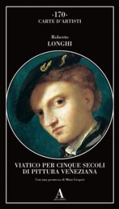 Copertina di 'Viatico per cinque secoli di pittura veneziana'